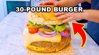 We Made A GIANT 30-Pound Burger!!!