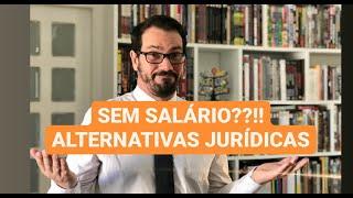 SEM SALÁRIO | COVID-19 | O QUE FAZER?