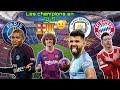 LES CHAMPIONS EN PLS (Barça, Man City, Psg, Bayern) Pourquoi? (3 raisons possible)