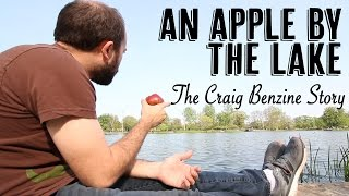 An Apple By The Lake: The Craig Benzine Story