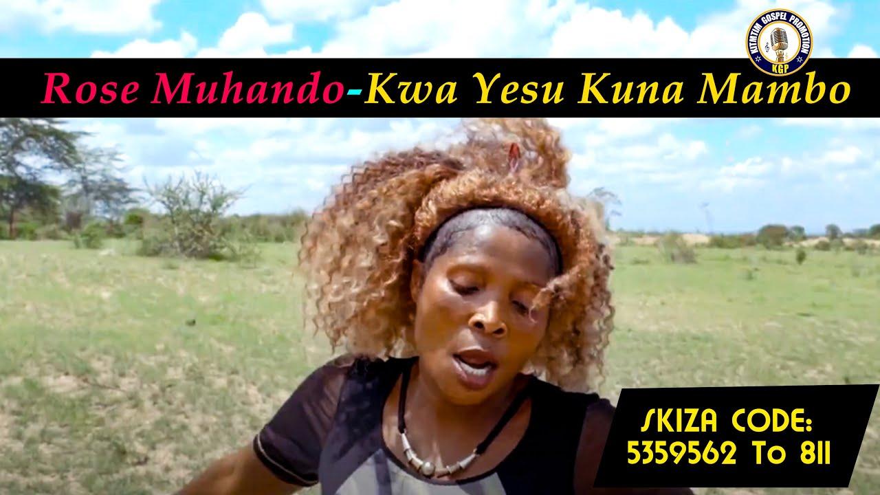 Download ROSE MUHANDO ft KITIMTIM CHOIR-KWA YESU KUNA MAMBO Official Release