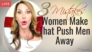 3 Things That Push Men Away | Engaged at Any Age | Jaki Sabourin