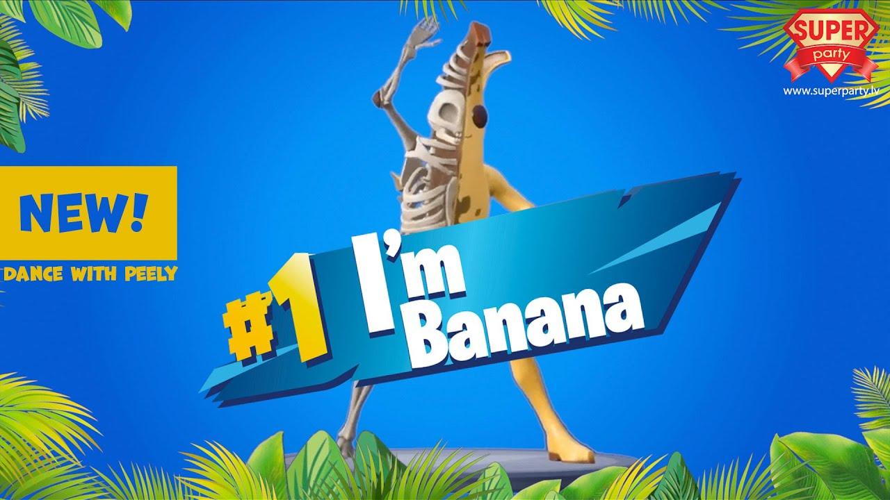 I'm a banana [2021] -  PERFAM /Dance with Peely!