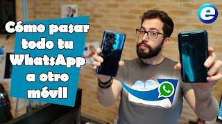 Cómo pasar todo tu WhatsApp a otro móvil