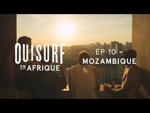 OuiSurf En Afrique - Épisode 10 Complet - Mozambique partie 1
