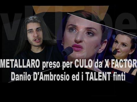 METALLARO preso per CULO da X FACTOR - Danilo D'Ambrosio ed i TALENT finti