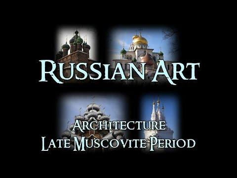 Russian Art - 4 Architecture: Late Muscovite Period