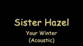 Sister Hazel - Your Winter (Acoustic) [lyrics]