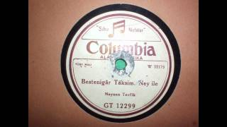 Download Bestenigar Taksim Ney ile   Naysen Tevfik   Columbia Turkish 78 RPM GT 12299 MP3 song and Music Video