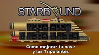 Como mejorar tu nave + Miembros de tu tripulación - Starbound 1.0