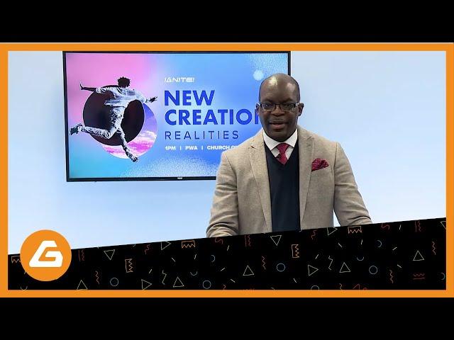 Ignite Church - New Creation Realities Pt. 2