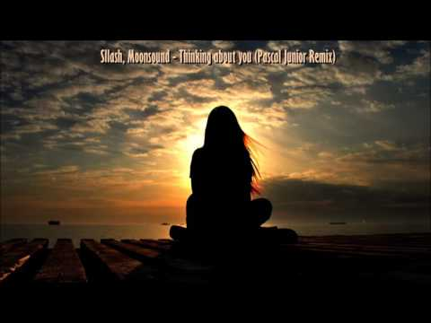 Sllash, Moonsound - Thinking about you (Pascal Junior Remix)