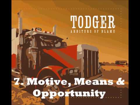 TODGER - Arbiters Of Blame - Track 7. Motive, Means & Opportunity