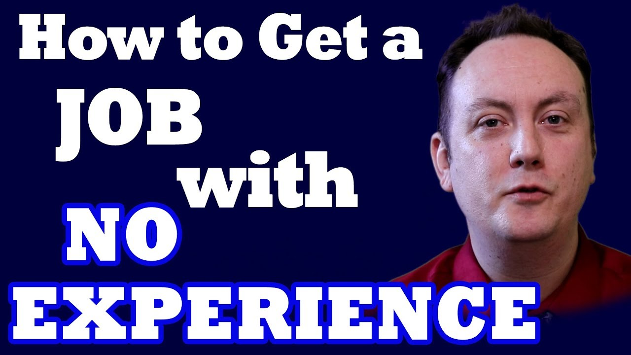 No Experience Resume How To Get A Job With No Experience Youtube