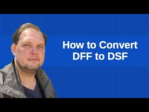 How convert DFF to DSF audio files