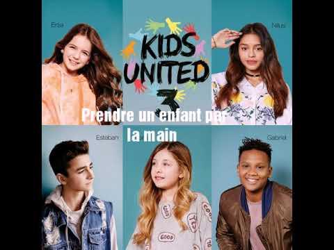 Kids United ~ Forever united ~ parole ~ • Prendre un enfant pas la main •