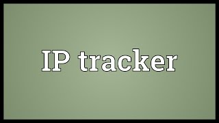 IP tracker Meaning