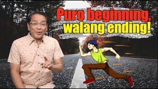 PURO BEGINNING, WALANG ENDING!