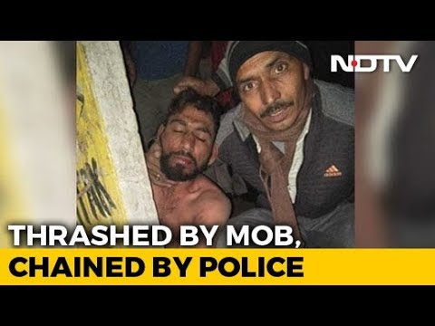 Man Attacked By Mob In Haryana; After Rescue, Cops Keep Him Chained