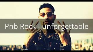 PnB Rock unforgettable lyrics