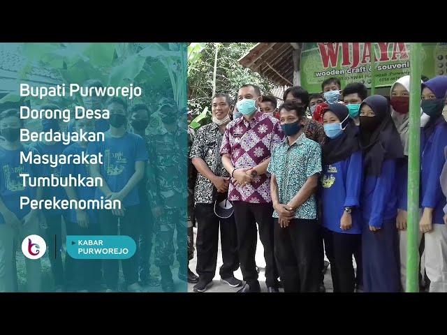 Bupati Purworejo Dorong Desa Berdayakan Masyarakat Tumbuhkan Perekenomian