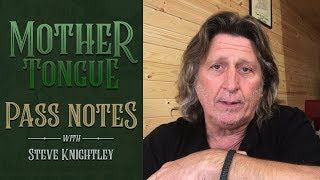 Mother Tongue - Pass Notes with Steve Knightley