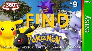 360 video and Pokemon. Find: Pikachu, Umbreon, Gengar, Mewtwo, Snorlax (easy). Game 9