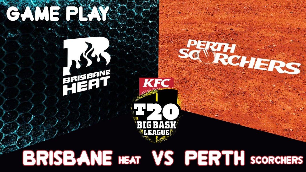 Brisbane Heat vs Perth Scorchers Big Bash 2017 Gameplay ...
