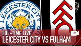 Leicester City 1-2 Fulham Instant Reaction