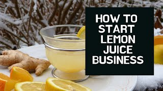 How To Start Lemon Juice Business | Small Business Idea