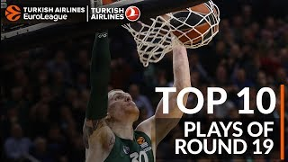 Top 10 Plays  - Turkish Airlines EuroLeague Regular Season Round 19