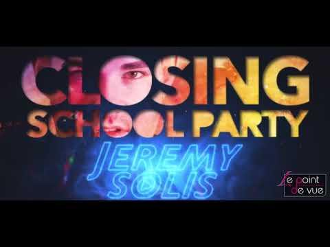 Aftermovie JEREMY SOLIS @ Le Point De Vue, Laz - Closing School Party 2016