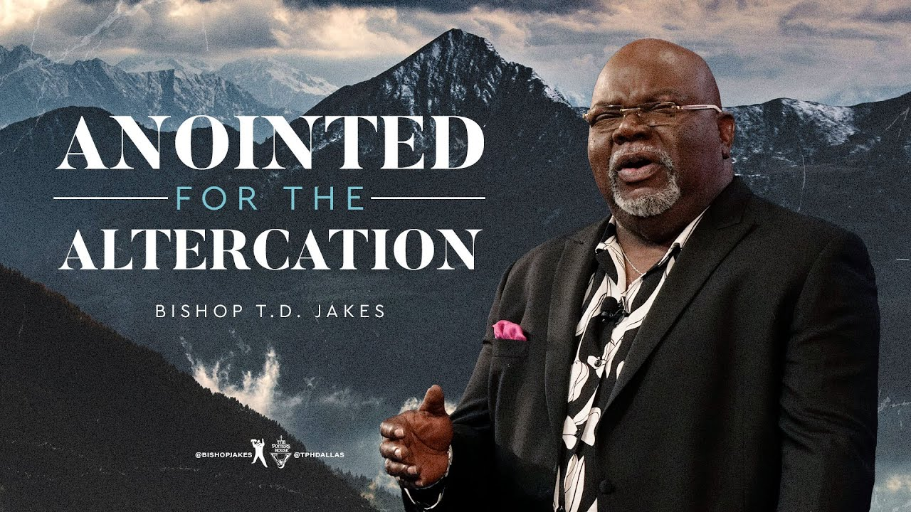 Download Anointed for the Altercation - Bishop T.D. Jakes