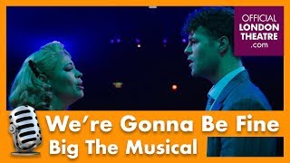 We're Gonna Be Fine - Big The Musical performance