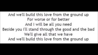 From The Ground Up - Dan + Shay (Lyrics)