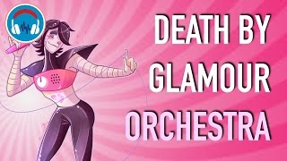 [Undertale] Death By Glamour - Orchestral Cover
