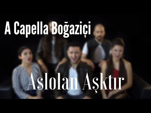 A Capella Boğaziçi - Aslolan Aşktır (Sertab Erener Cover)