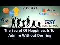 Vlog # 23 Shopo Shuts Down, Bads News About GST, FAQ for ecommerce, QnA