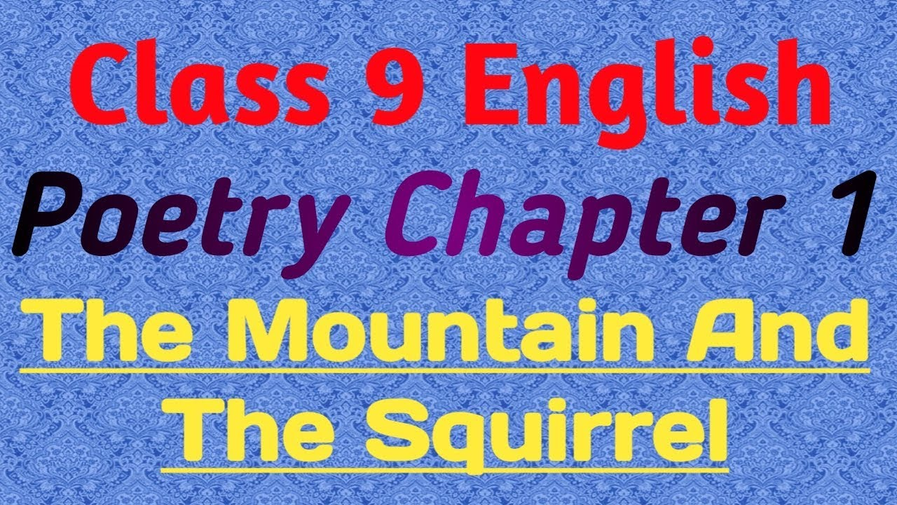 Class 9 English Poetry Chapter 1 | The Mountain And The Squirrel | Ralph  Waldo Emerson|UP Board Exam