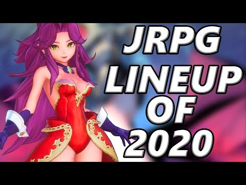 JRPG Lineup Of 2020 - The Strongest Year Yet Of JRPGs Coming To PS4 Switch Xbox And PC!