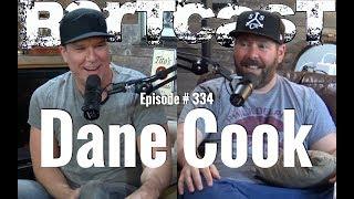 Bertcast # 334 - Dane Cook & ME