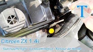 CITROËN ZX 1.4i - SURCHAUFFE EP5 - CA RECOMMENCE - RETOUR DE MERDE