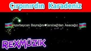 Çırpınırdın Karadeniz - Azerin 🇦🇿 (Lyrics)