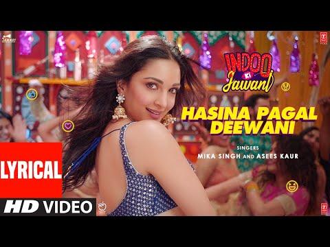 Hasina Pagal Deewani: Indoo Ki Jawani (Lyrical) Kiara Advani, Aditya Seal | Mika S,Asees K,Shabbir A