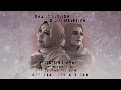 KEKASIH IDAMAN (ANA UHIBBUKA FILLAH) - NAGITA SLAVINA X CUT MEYRISKA | OST FILM AJARI AKU ISLAM