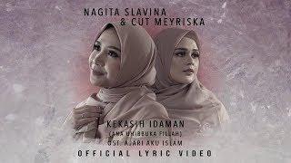 "KEKASIH IDAMAN (ANA UHIBBUKA FILLAH) - NAGITA SLAVINA X CUT MEYRISKA | OST FILM ""AJARI AKU ISLAM"""