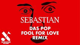 Das Pop - Fool For Love (SebastiAn Remix)
