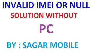 IMEI Invalid solution without pc