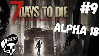 Zombie Striptizerki w 7 Days to Die PL #9 | Dzień 9 | Alpha 18 | Rizzer survival