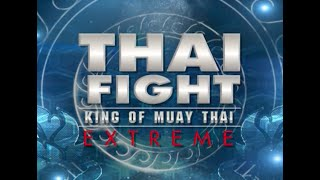 THAI FIGHT - EXTREME BANGKOK 2013 [THAI VERSION RERUN]